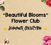 """Beautiful Blooms Flower Club!"" - Summer 2020 Edition"